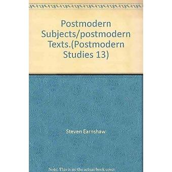 Postmodern Subjects / Postmodern Texts by Jane Dowson - Steven Earnsh