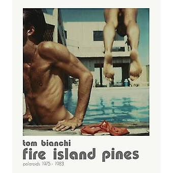 Fire Island Pines by Tom Bianchi - Edmund White - 9788862082709 Book