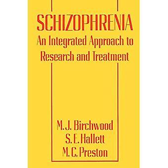 Skitsofrenia: kokonaisvaltainen lähestymis tapa tutkimukseen ja hoitoon