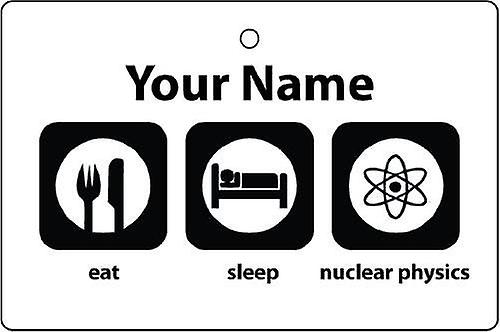 Personalised Eat Sleep Nuclear Physics Car Air Freshener