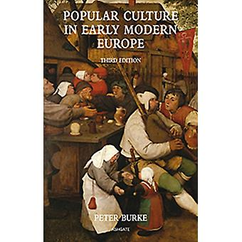 Popular Culture in Early Modern Europe (Paperback) by Burke Peter