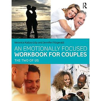 An Emotionally Focused Workbook for Couples: The Two of Us (Paperback) by Kallos-Lilly Veronica Fitzgerald Jennifer