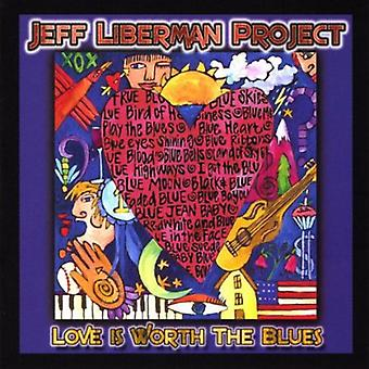 Jeff Liberman Project - Love Is Worth the Blues [CD] USA import