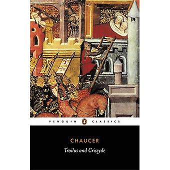 Troilus and Criseyde by Geoffrey Chaucer & Nevill Coghill