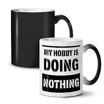 Hobby Doing Nothing Funny NEW Black Colour Changing Tea Coffee Ceramic Mug 11 oz | Wellcoda