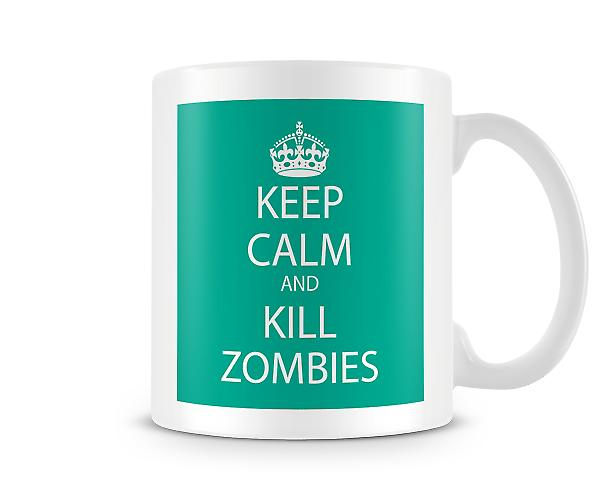 Keep Calm And Kill Zombies Printed Mug