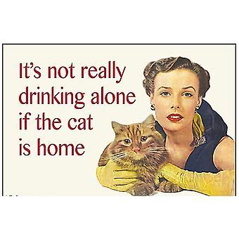 Det er egentlig ikke drikke alene hvis katten hjem morsomme kjøleskap Magnet
