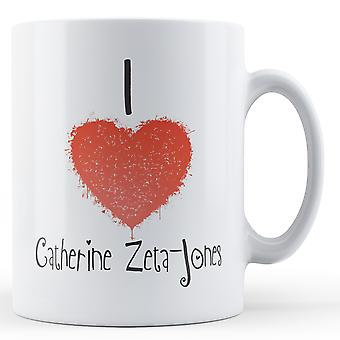 Decorative Writing I Love Catherine Zeta-Jones Printed Mug