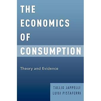 The Economics of Consumption - Theory and Evidence by Tullio Jappelli