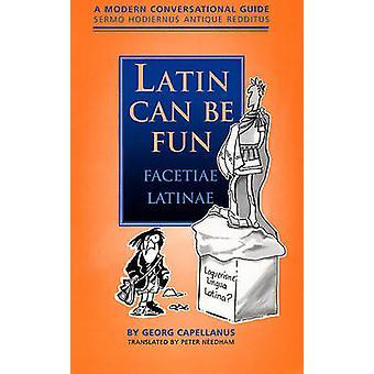 Latin peut être amusant (Facetiae Latinae) - A Guide conversationnel moderne (S