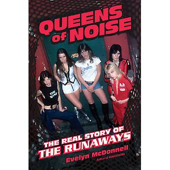 Queens of Noise - The Real Story of the Runaways by Evelyn McDonnell -