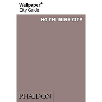 Wallpaper* City Guide Ho Chi Minh by Wallpaper* - 9780714866413 Book