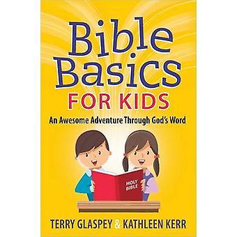 Grundlagen der Bibel für Kinder - ein geiles Abenteuer durch Gottes Wort von Ter