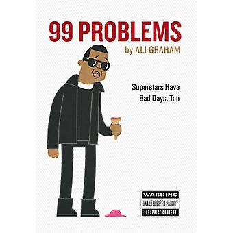 99 Problems - Superstars Have Bad Days - Too by Ali Graham - 978076118
