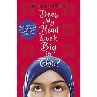 Does My Head Look Big in This? (2nd edition) by Randa Abdel-Fattah -
