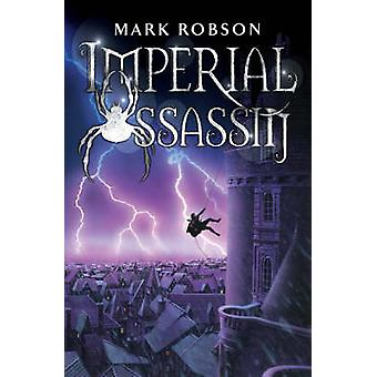 Imperial Assassin by Mark Robson - 9781416901860 Book