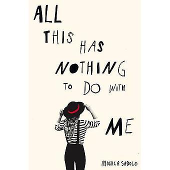 All dies hat nichts mit mir zu tun, von Monica Sabolo - Georgina Collin