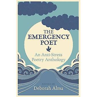 Poète d'urgence - une anthologie de poésie de l'anti Stress par Deborah Alma - 978