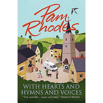 With Hearts and Hymns and Voices - A Novel by Pam Rhodes - 97817826417