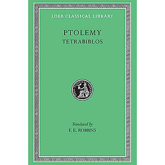 Tetrabiblos - Or Quadripartite (New edition) by Ptolemy - F.E. Robbins