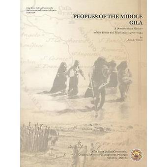 Volkeren van het midden Gila - A Documentary History of de Pimas en Ma
