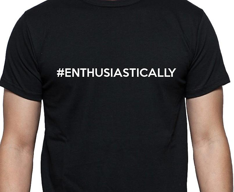 #Enthusiastically Hashag Enthusiastically Black Hand Printed T shirt