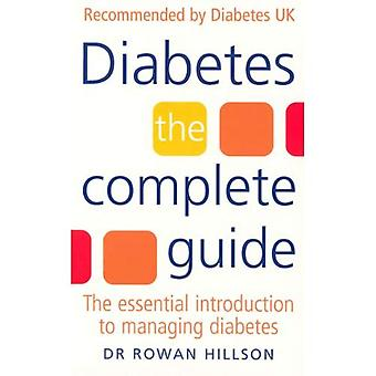Diabetes: The Complete Guide - The Essential Introduction to Managing Diabetes