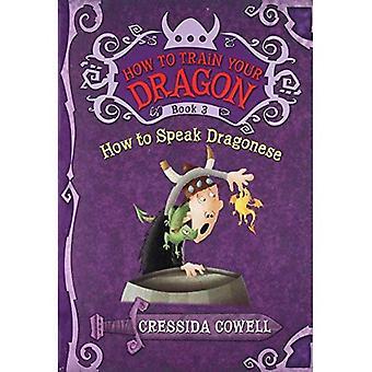 Hoe om te spreken van Dragonese (How to Train je Dragon serie #3)