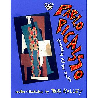 Pablo Picasso: Breaking All the Rules: Breaking All the Rules (Smart over kunst)