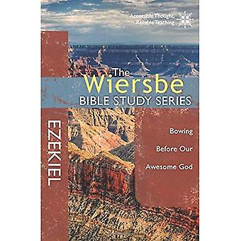 Ezekiel: Bowing Before Our Awesome God (Wiersbe Bible Study (David C. Cook))