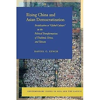 China en ascenso y democratización asiático: socialización a la cultura Global de las transformaciones políticas de Tailandia, China y Taiwán (problemas contemporáneos de Asia y el Pacífico)