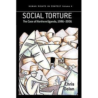 Social Torture: The Case of Northern Uganda, 1986-2006