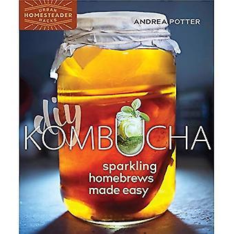 DIY Kombucha: Sparkling Homebrews Made Easy (Urban Homesteader Hacks)