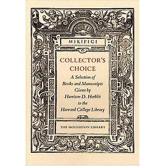 Collector's keuze: een selectie van boeken en manuscripten die door Harrison D. Horblit aan de bibliotheek van Harvard College