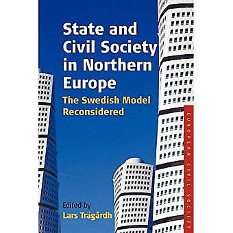 State and Civil Society in Northern Europe: The Swedish Model Reconsidered (European Civil Society)