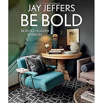 Be Bold: Bespoke Interiors for the Modern Family: Bespoke Interiors for the Modern Family