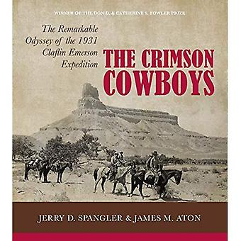 Crimson Cowboys: The Remarkable Odyssey of the 1931 Claflin Emerson Expedition