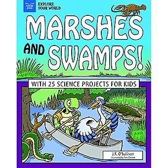 Marshes and Swamps!: With 25 Science Projects for Kids (Explore Your World)