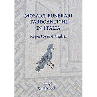 Mosaici funerari tardoantichi in Italia: Repertorio e analisi