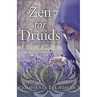 Zen for Druids: A Further Guide to Integration, Compassion and Harmony with� Nature