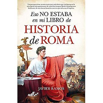 Eso No Estaba En Mi Libro� de Historia de Roma