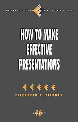 How to Make Effective Presentations by cravaterney & Elizabeth P.