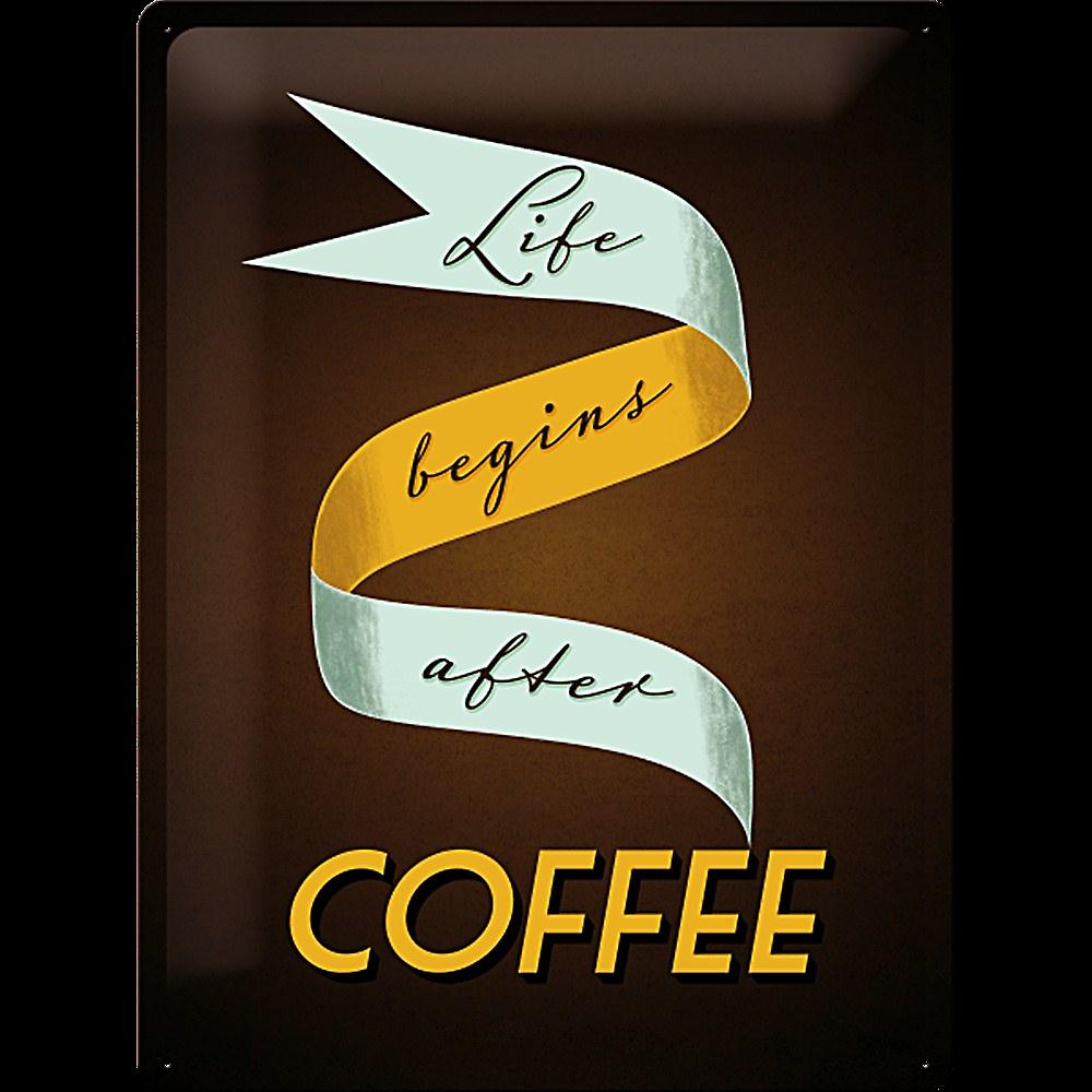 Life Begins After Coffee  large embossed steel sign   (na 4030)