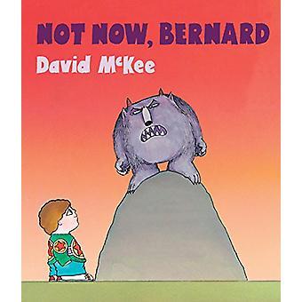 Not Now - Bernard by David McKee - 9781783445134 Book