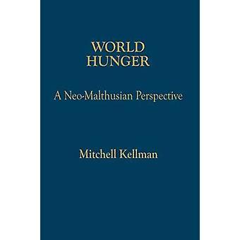 Världens Hunger en NeoMalthusian perspektiv av Kellman & Mitchell