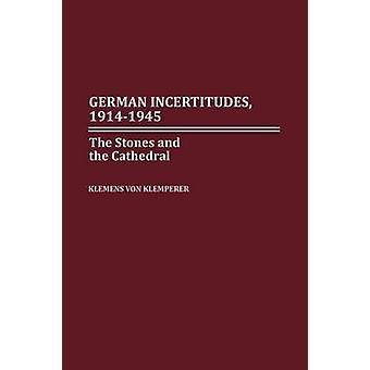 Duitse onzekerheden 19141945 de stenen en de kathedraal door Von Klemperer & Klemens