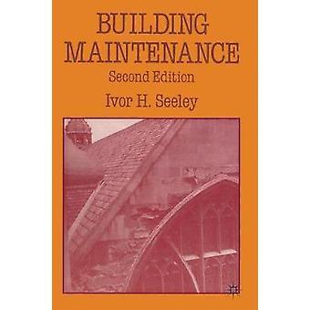 Instandhaltung der Gebäude von Seeley & Ivor H.
