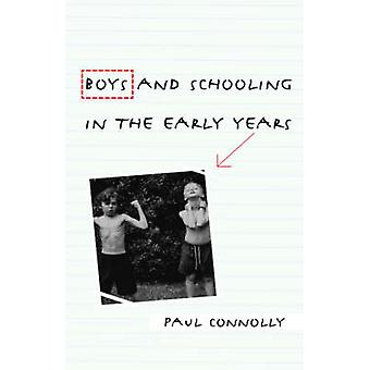 Boys and Schooling in the Early Years by Connolly & Paul