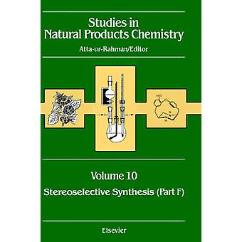 Stereoselective Synthesis Part F by AttaUr Rahman