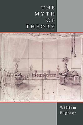 The Myth of Theory by Righter & William